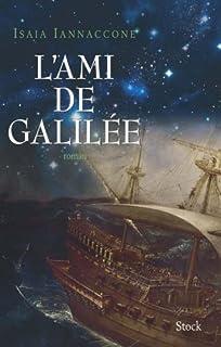 L'ami de Galilée : roman, Iannaccone, Isaia