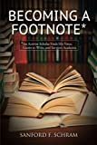 Becoming a Footnote, Sanford F. Schram, 1438447744