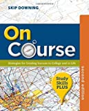 img - for On Course, Study Skills Plus Edition by Downing, Skip 2nd (second) (2013) Paperback book / textbook / text book