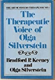 The Therapeutic Voice of Olga Silverstein : Therapeutic Patterns, Keeney, Bradford P. and Silverstein, Olga, 0898623502