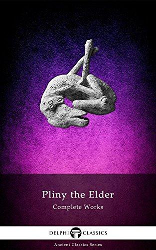 Delphi Complete Works of Pliny the Elder (Illustrated) (Delphi Ancient Classics Book 53)