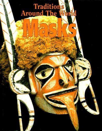 Masks (Traditions Around The World)
