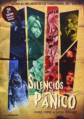 Descargar Libro Silencios De Pánico. Historia Del Cine Fantástico Y De Terror Español - 2ª Edición Diego; Pizarro, David Lopez