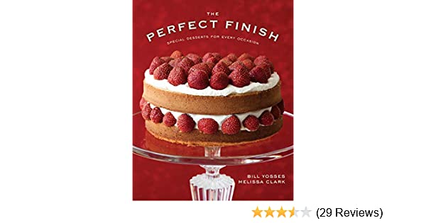 The Perfect Finish: Special Desserts for Every Occasion - Kindle edition by Bill Yosses, Melissa Clark. Cookbooks, Food & Wine Kindle eBooks @ Amazon.com.