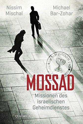 Mossad: Missionen des israelischen Geheimdienstes Gebundenes Buch – 10. September 2015 Michael Bar-Zohar Nissim Mischal Katrin Harlaß Bastei Lübbe (Quadriga)
