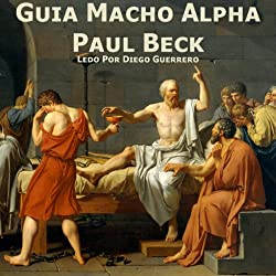 Guia Macho Alpha [Alpha Male Guide]