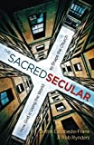 img - for The Sacred Secular: How God Is Using the World to Shape the Church book / textbook / text book