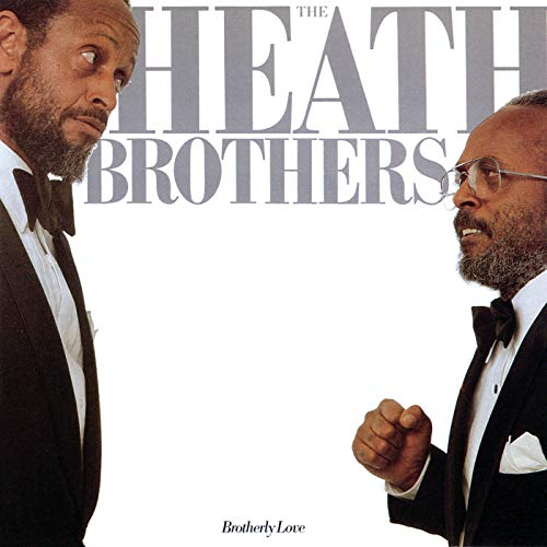 Brotherly Love (The Heath Brothers)