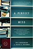 download ebook a perfect mess: the hidden benefits of disorder--how crammed closets, cluttered offices, and on-the-fly planning make the world a better place pdf epub