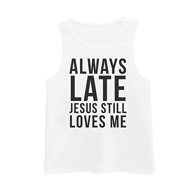 Andres Designs Unisex Adults Always Late Jesus Still Loves Me