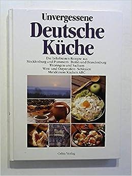 Unvergessene Deutsche Kueche Die Beliebtesten Rezepte Aus