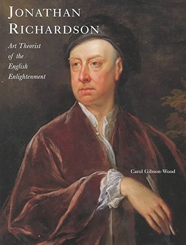 [Jonathan Richardson: Art Theorist of the English Enlightenment] (By: Carol Gibson-Wood) [published: October, 2000] PDF