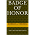 BADGE OF HONOR: Tenth in a Series of Jess Williams Westerns (A Jess Williams Western Book 10)