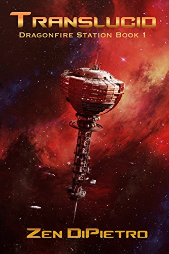 Translucid (Dragonfire Station Book 1) by [DiPietro, Zen]