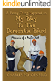 A Funny Thing Happened on My Way to the Dementia Ward--Memoir of a Male CNA