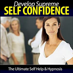 Develop Your Supreme Self Confidence Speech