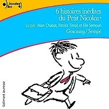Six histoires inédites du Petit Nicolas | Livre audio Auteur(s) : René Goscinny,  Sempé Narrateur(s) : Alain Chabat, Patrick Timsit, Elie Semoun