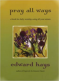 Book Pray All Ways: A Book for Daily Worship Using All Your Senses