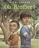 Oh, Brother!, Nikki Grimes, 0688172954