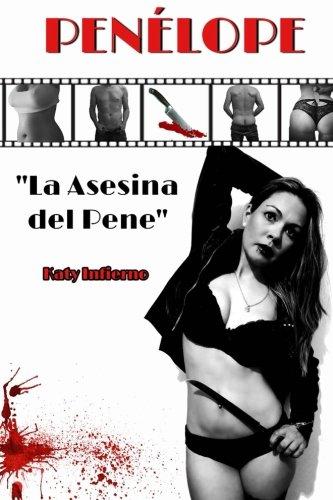Penelope: la asesina del pene (Spanish Edition) [Katy Infierno] (Tapa Blanda)