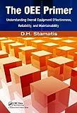 The OEE Primer, D. H. Stamatis, 1439814066