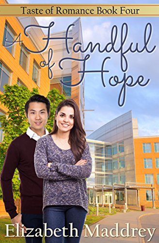 Book: A Handful of Hope (Taste of Romance Book 4) by Elizabeth Maddrey