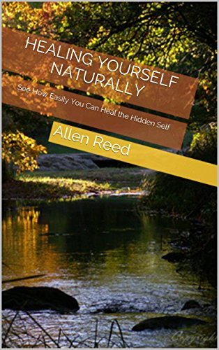 healing-yourself-naturally-see-how-easily-you-can-heal-the-hidden-self