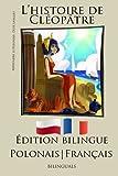 Apprendre le polonais - Édition bilingue (Français - Polonais) L'histoire de Cléopâtre