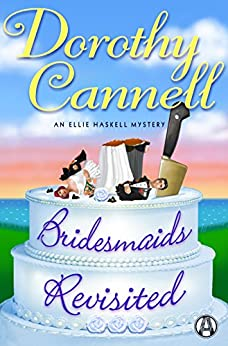 Bridesmaids Revisited: An Ellie Haskell Mystery by [Cannell, Dorothy]