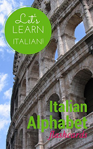 Alphabet Italian Language (Italian Alphabet: Flashcards (Let's Learn Italian! Book 1))