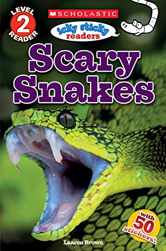 Icky Sticky Reader Level 2: Scary Snakes (Scholastic Discover More)