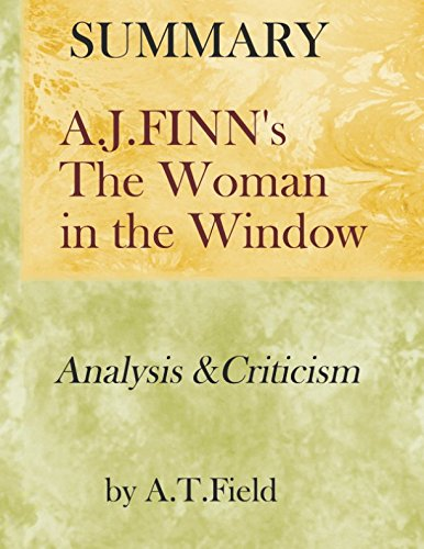 (SUMMARY) A.J. FINNS THE WOMAN IN THE WINDOW: Analysis and Criticism
