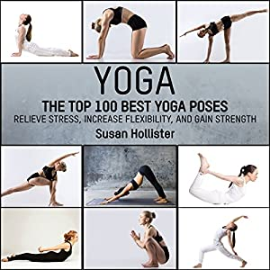 Yoga: The Top 100 Best Yoga Poses Audiobook