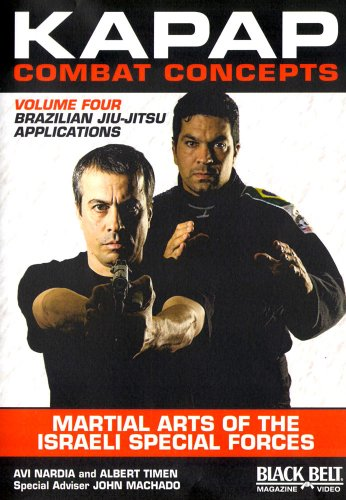 KAPAP Combat Concepts Vol. 4: Martial Arts of The Isreali Special Forces - Brazilian Jiu-Jitsu Applications