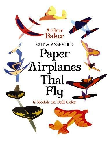 Cut & Assemble Paper Airplanes That Fly (Dover Children's Activity ...