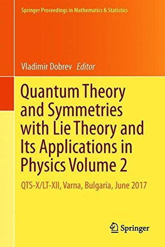 Quantum Theory and Symmetries with Lie Theory and Its Applications in Physics Volume 2: QTS-X/LT-XII, Varna, Bulgaria, June 2017