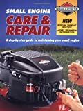 Small Engine Care & Repair: A step-by-step guide to maintaining your small engine (Briggs & Stratton)