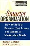 img - for The Smarter Organization: How to Build a Business That Learns and Adapts to Marketplace Needs book / textbook / text book