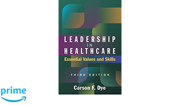 PDF Leadership in Healthcare: Essential Values and Skills