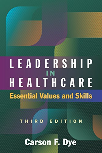Leadership in Healthcare: Essential Values and Skills, Third Edition (ACHE Management)