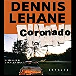 Coronado: Unabridged Stories | Dennis Lehane