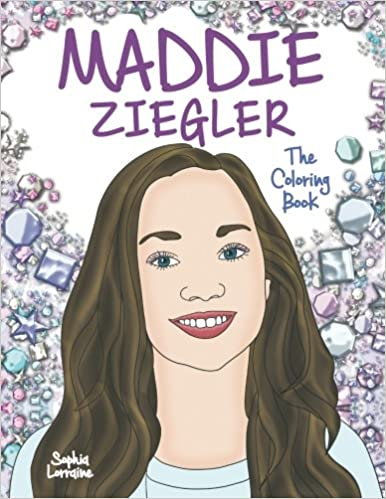 Maddie Ziegler: The Coloring Book: A Tribute to the Amazing