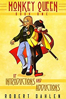 Of Introductions And Abductions: Monkey Queen Book One by [Dahlen, Robert]