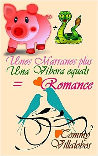 Unos Marranos + Una Víbora = Romance