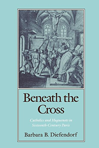 Beneath the Cross: Catholics and Huguenots in...