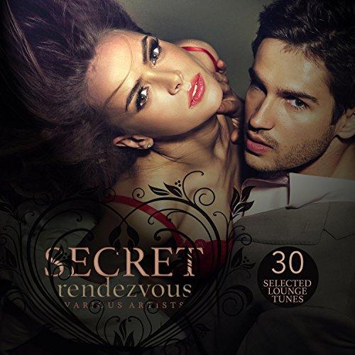 Secret Rendezvous (30 Selected Lounge Tunes) ()