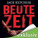 Beutezeit | Jack Ketchum