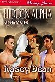 Hidden Alpha [Alpha Mates] (Siren Publishing Menage Amour)