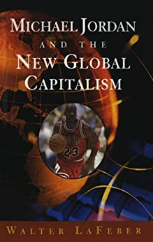 michael jordan and the new global capitalism essay View notes - history of sports from hist 1086 at pittsburgh brian acker rob ruck history of sports michael jordan and the new global capitalism there are many different people and organizations.