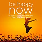 Be Happy NOW: Mindfulness Meditations for True Happiness | Samantha Louise Redgrave-Hogg,Nicola Louise Haslett